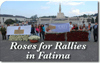Roses-for-Rallies-in-Fatima-Mini.jpg