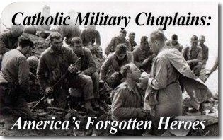 Catholic Military Chaplains: America's Forgotten Heroes