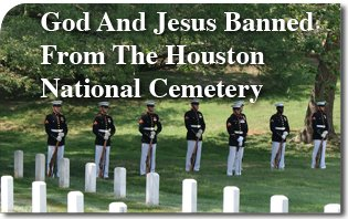 God_And_Jesus_Banned_From_The_Houston_National_Cemetery.jpg