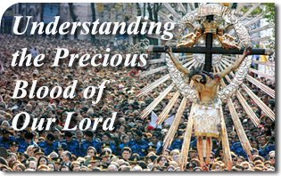 Understanding the Precious Blood of Our lord