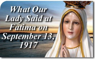 What Our Lady Said at Fatima on September 13, 1917