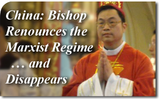 China: Bishop Renounces the Marxist Regime and Disappears
