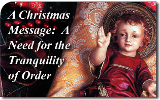 A 2012 Christmas Message: A Need for the Tranquility of Order