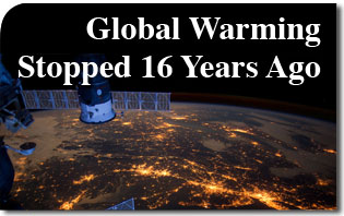Global Warming Stopped 16 Years Ago