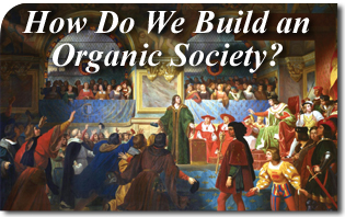How Do We Build an Organic Society?
