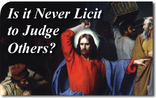 Is it Never Licit to Judge Others?