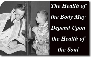 The Health of the Body May Depend Upon the Health of the Soul
