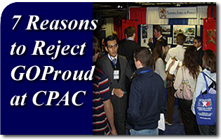 7 Reasons to Reject GOProud at CPAC