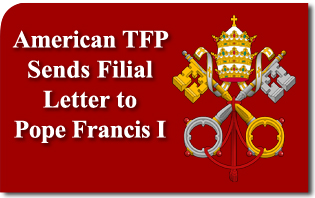 American TFP Sends Filial Letter to Pope Francis