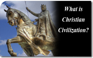 What Is Christian Civilization?