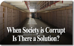 When Society is Corrupt, Is There a Solution?
