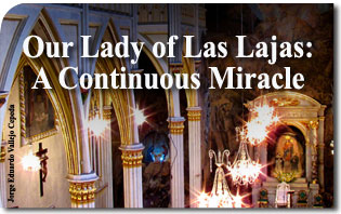 Our Lady of Las Lajas: A Continuous Miracle