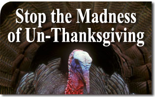Stop the Madness of Un-Thanksgiving