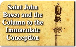 Saint John Bosco and the Column to the Immaculate Conception, Built by Blessed Pope Pius IX