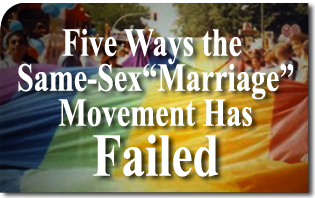 Five Ways the Same-Sex Marriage Movement Has Failed