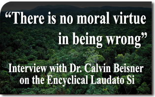 """There Is No Moral Virtue in Being Wrong"" — Interview with Dr. Calvin Beisner of the Cornwall Alliance on the Encyclical Laudato Si"