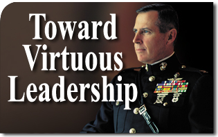 Toward Virtuous Leadership: Fixing the Military's Moral Compass - The Cardinal Virtues, Prudence, Competency, Justice, Fortitude, Courage, Temperance, Self-Control