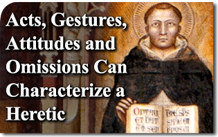 Acts, Gestures, Attitudes and Omissions Can Characterize a Heretic