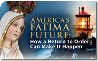 America's Fatima Future: How a Return to Order Can Make It Happen
