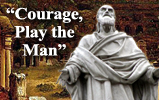 Courage, Play the Man