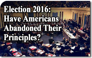 Election 2016: Have Americans Abandoned Their Principles?