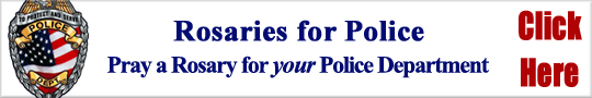 Rosaries for Police - Pray a Rosary for your Police Department - Click Here!