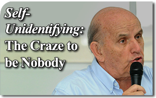 Self-Unidentifying: The Craze to be Nobody