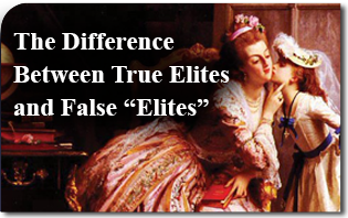 "The Difference Between True Elites and False ""Elites"""
