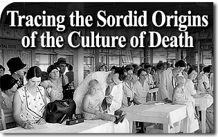Tracing the Sordid Origins of the Culture of Death