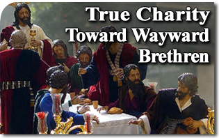 True Charity Toward Wayward Brethern