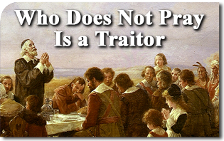 Who Does Not Pray Is a Traitor