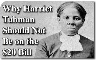 Why Harriet Tubman Should Not Be on the Twenty Dollar Bill