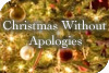 Christmas without Apologies