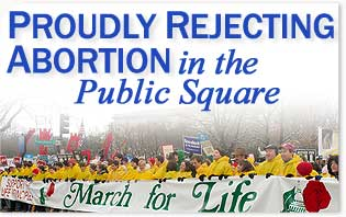 Proudly Rejecting Abortion in the Public Square - 2008
