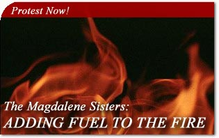 Adding fuel to the fire the american tfp supercharged atmosphere of the abuse scandals peter mullans film the magdalene sisters is a sensationalist melodrama that only adds fuel to the fire publicscrutiny Images