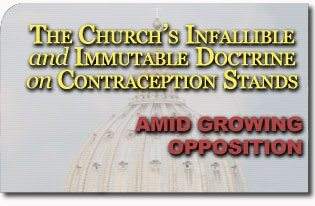 The Church's Infallible and Immutable Doctrine on Contraception Stands Amid Growing Opposition
