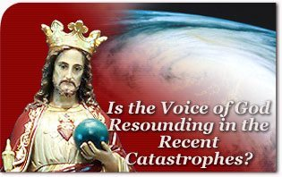 Is the Voice of God Resounding in the Recent Catastrophes?