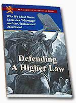 """Defending A Higher Law: Why We Must Resist Same-sex """"Marriage"""" and the Homosexual Movement"""