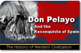 Don Pelayo and the Reconquista of Spain