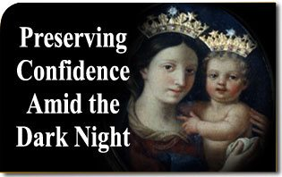 Preserving Confidence Amid the Dark Night