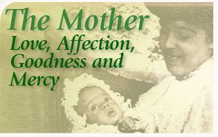The Mother: Love, Affection, Goodness, and Mercy