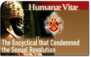Humanae Vitae: The Encyclical that Condemned the Sexual Revolution