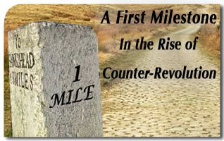 A First Milestone in the Rise of the Counter-Revolution