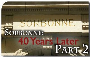 Sorbonne 1968: A Devastating Cultural Revolution Meets Unexpected Resistance 40 Years Later: Part 2
