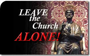 Leave the Church Alone!