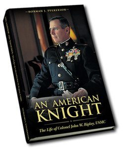 An American Knight - The Life of John W. Ripley, USMC book