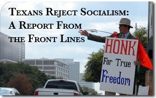 Texans Reject Socialism: A Report From the Front Lines