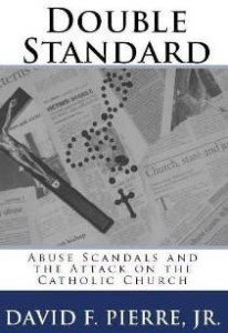 Double Standard: Abuse Scandals and the Attack on the Catholic Church