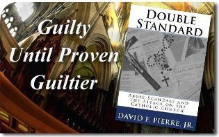 Guilty Until Proven Guiltier - Book Review of Double Standard, Abuse Scandals and the Attack on the Catholic Church