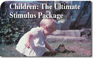 Children: The Ultimate Stimulus Package